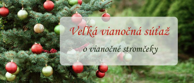 Veľká vianočná súťaž o vianočné stromčeky